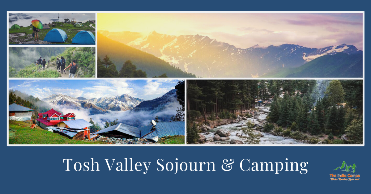 Tosh Valley Sojourn & Camping